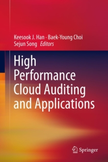 High Performance Cloud Auditing and Applications, Hardback Book