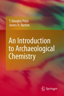 An Introduction to Archaeological Chemistry, Paperback Book