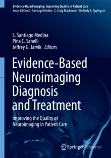 Evidence-Based Neuroimaging Diagnosis and Treatment : Improving the Quality of Neuroimaging in Patient Care, Hardback Book