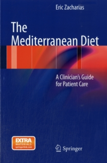 The Mediterranean Diet : A Clinician's Guide for Patient Care, Paperback / softback Book