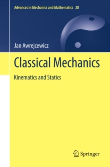 Classical Mechanics : Kinematics and Statics