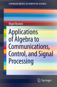 Applications of Algebra to Communications, Control, and Signal Processing, PDF eBook