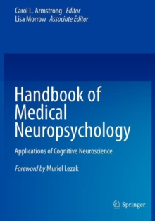 Handbook of Medical Neuropsychology : Applications of Cognitive Neuroscience, Paperback Book