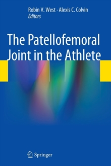 The Patellofemoral Joint in the Athlete, Hardback Book