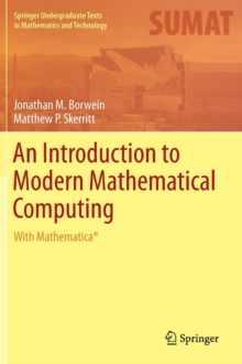 An Introduction to Modern Mathematical Computing : With Mathematica (R), Hardback Book