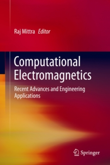 Computational Electromagnetics : Recent Advances and Engineering Applications, Hardback Book