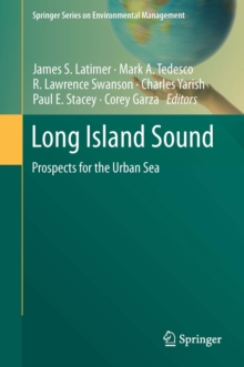 Long Island Sound : Prospects for the Urban Sea, Hardback Book