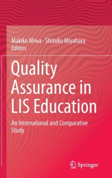 Quality Assurance in LIS Education : An International and Comparative Study, Hardback Book