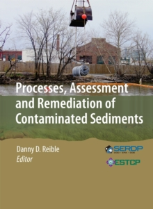 Processes, Assessment and Remediation of Contaminated Sediments, Hardback Book