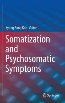 Somatization and Psychosomatic Symptoms, Hardback Book