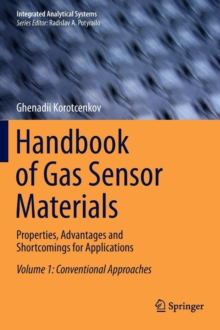 Handbook of Gas Sensor Materials : Properties, Advantages and Shortcomings for Applications Volume 1: Conventional Approaches, Hardback Book