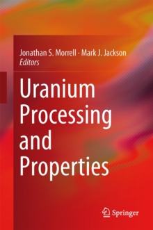 Uranium Processing and Properties, Hardback Book