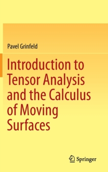 Introduction to Tensor Analysis and the Calculus of Moving Surfaces, Hardback Book