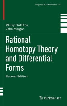 Rational Homotopy Theory and Differential Forms, Hardback Book