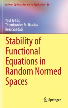 Stability of Functional Equations in Random Normed Spaces, Hardback Book