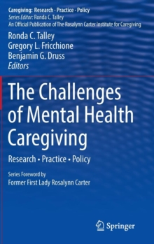 The Challenges of Mental Health Caregiving : Research * Practice * Policy, Hardback Book