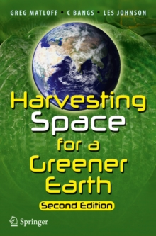 Harvesting Space for a Greener Earth, Paperback / softback Book