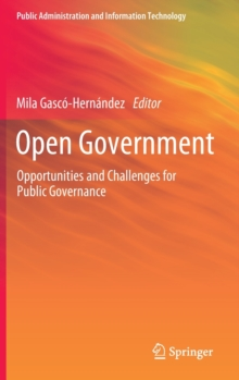Open Government : Opportunities and Challenges for Public Governance, Hardback Book