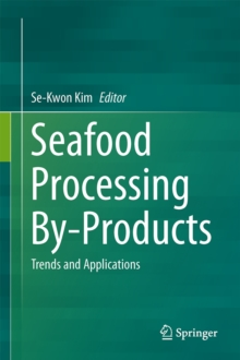 Seafood Processing By-Products : Trends and Applications, Hardback Book