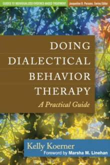 Doing Dialectical Behavior Therapy : A Practical Guide, Hardback Book