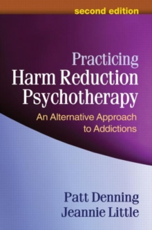 Practicing Harm Reduction Psychotherapy, Second Edition : An Alternative Approach to Addictions, Hardback Book