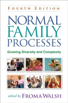 Normal Family Processes, Fourth Edition : Growing Diversity and Complexity, Hardback Book