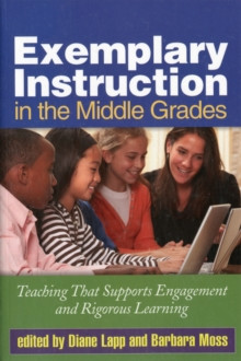 Exemplary Instruction in the Middle Grades : Teaching That Supports Engagement and Rigorous Learning, Paperback / softback Book