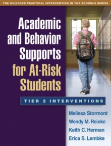 Academic and Behavior Supports for At-Risk Students : Tier 2 Interventions, Paperback Book