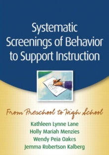 Systematic Screenings of Behavior to Support Instruction : From Preschool to High School, Hardback Book