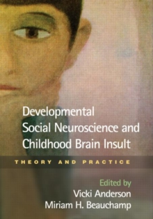 Developmental Social Neuroscience and Childhood Brain Insult : Theory and Practice, Hardback Book