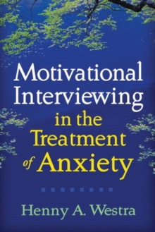 Motivational Interviewing in the Treatment of Anxiety, Hardback Book