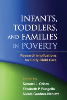 Infants, Toddlers, and Families in Poverty : Research Implications for Early Child Care, Hardback Book