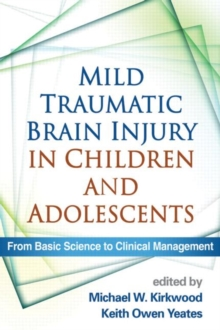 Mild Traumatic Brain Injury in Children and Adolescents : From Basic Science to Clinical Management, Hardback Book