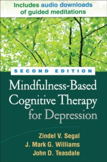 Mindfulness-Based Cognitive Therapy for Depression : A New Approach to Preventing Relapse, Hardback Book