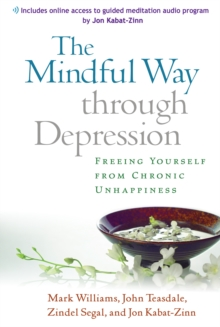 The Mindful Way through Depression : Freeing Yourself from Chronic Unhappiness, EPUB eBook