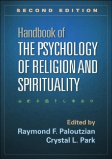 Handbook of the Psychology of Religion and Spirituality, Second Edition, Hardback Book