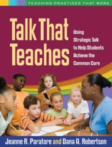 Talk That Teaches : Using Strategic Talk to Help Students Achieve the Common Core, Paperback / softback Book