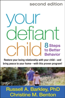 Your Defiant Child, Second Edition : Eight Steps to Better Behavior, Hardback Book