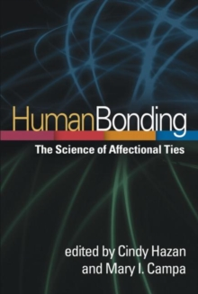 Human Bonding : The Science of Affectional Ties, Hardback Book