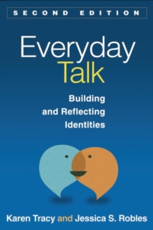 Everyday Talk, Second Edition : Building and Reflecting Identities, Paperback / softback Book