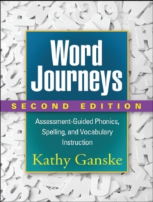 Word Journeys, Second Edition : Assessment-Guided Phonics, Spelling, and Vocabulary Instruction, Paperback / softback Book