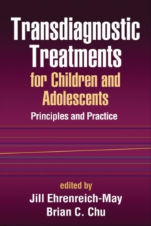Transdiagnostic Treatments for Children and Adolescents : Principles and Practice, Hardback Book