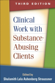 Clinical Work with Substance-Abusing Clients, Third Edition, Paperback / softback Book