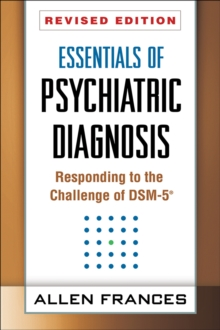 Essentials of Psychiatric Diagnosis, Revised Edition : Responding to the Challenge of DSM-5 (R), Hardback Book