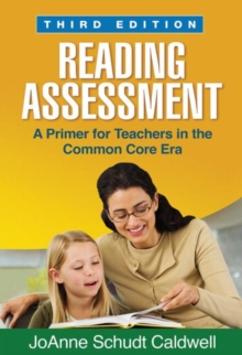 Reading Assessment, Third Edition : A Primer for Teachers in the Common Core Era, Hardback Book