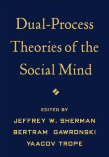 Dual-Process Theories of the Social Mind, Hardback Book