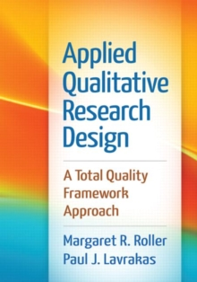 Applied Qualitative Research Design : A Total Quality Framework Approach, Paperback / softback Book