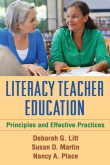 Literacy Teacher Education : Principles and Effective Practices, Paperback / softback Book