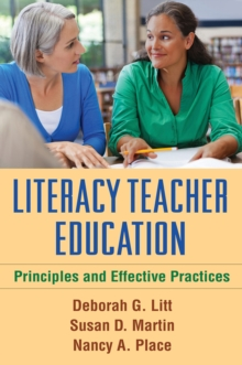 Literacy Teacher Education : Principles and Effective Practices, Hardback Book