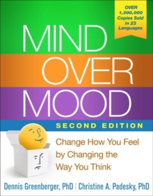 Mind Over Mood, Second Edition : Change How You Feel by Changing the Way You Think, Paperback Book